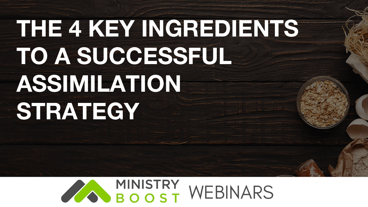 Webinar: The 4 Key Ingredients to a Successful Assimilation Strategy