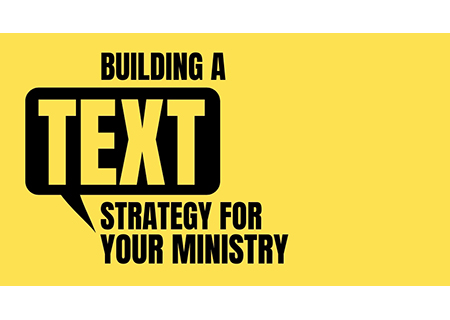 Building a Text Strategy for Your Ministry ($29)