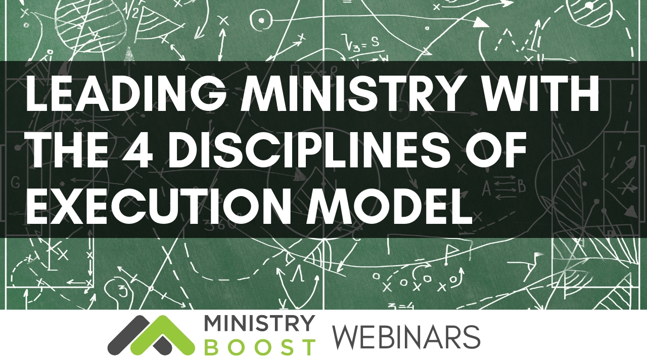 Webinar: Leading Ministry With The 4 Disciplines of Execution Model