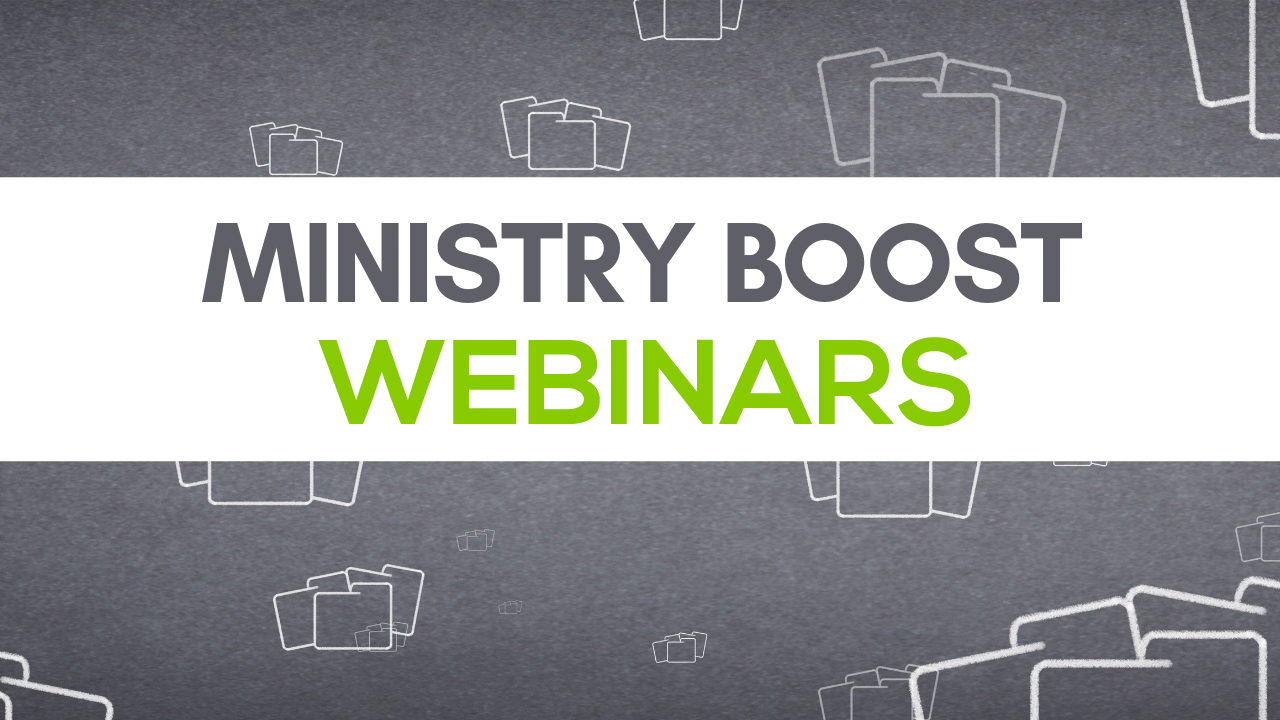 Ministry Boost Webinar Archive