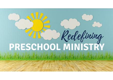 Redefining Preschool Ministry ($79)