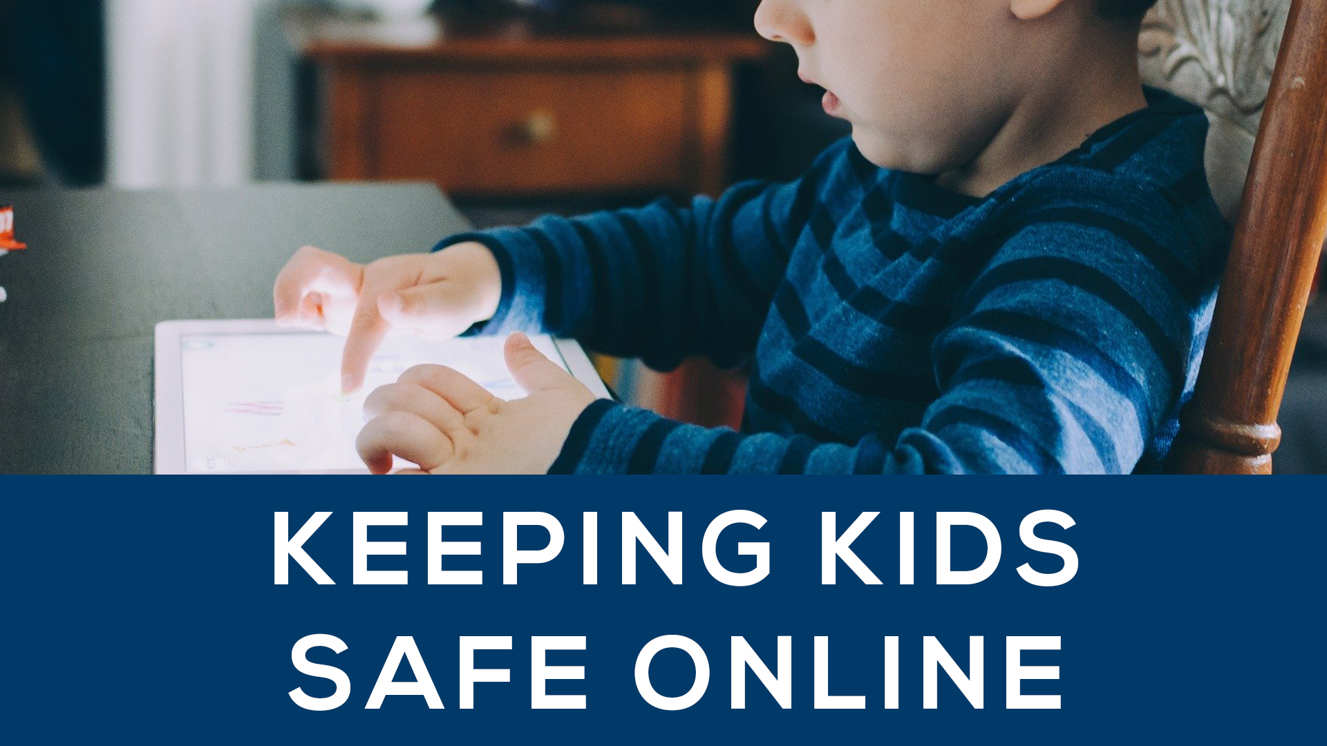 Webinar: Keeping Kids Safe Online