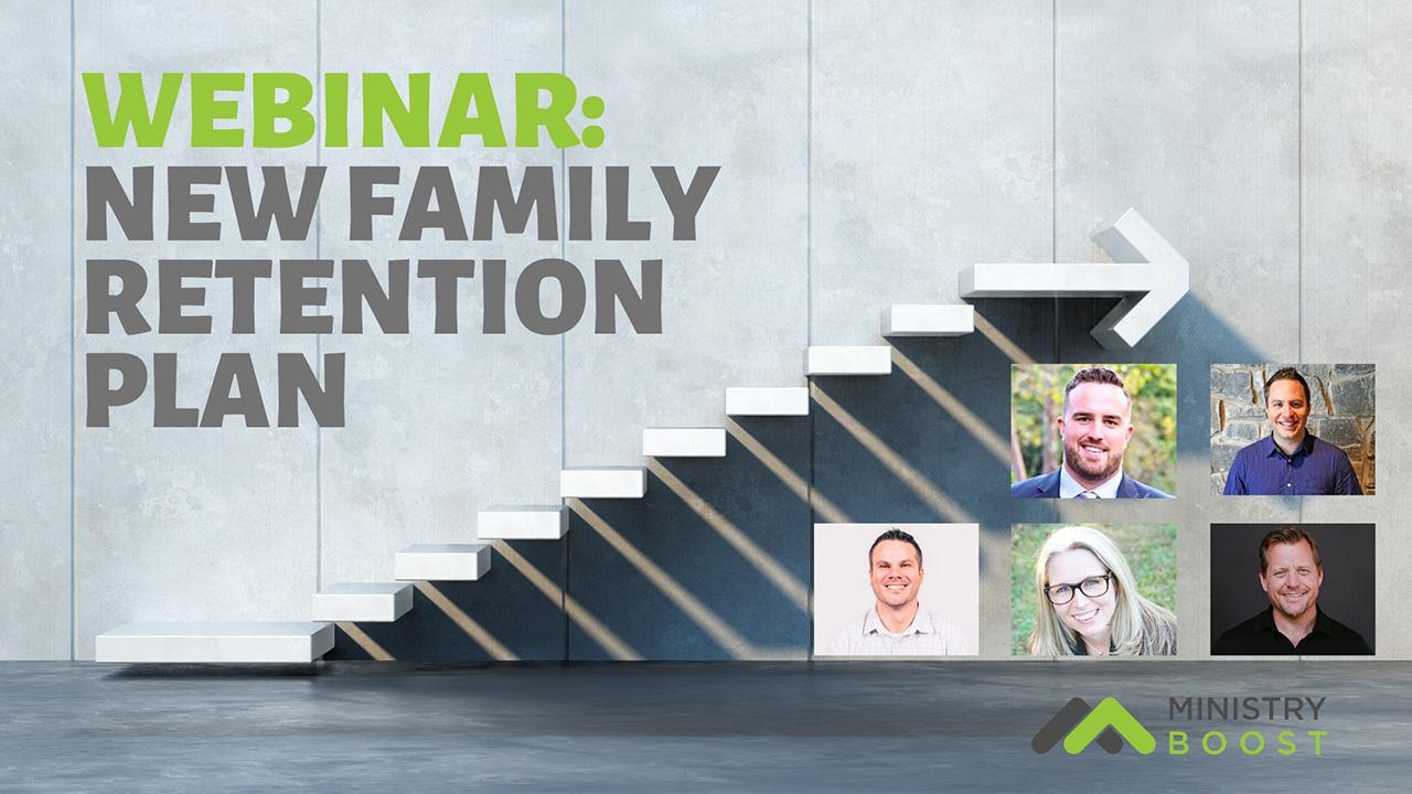 Webinar: A New Family Retention Plan