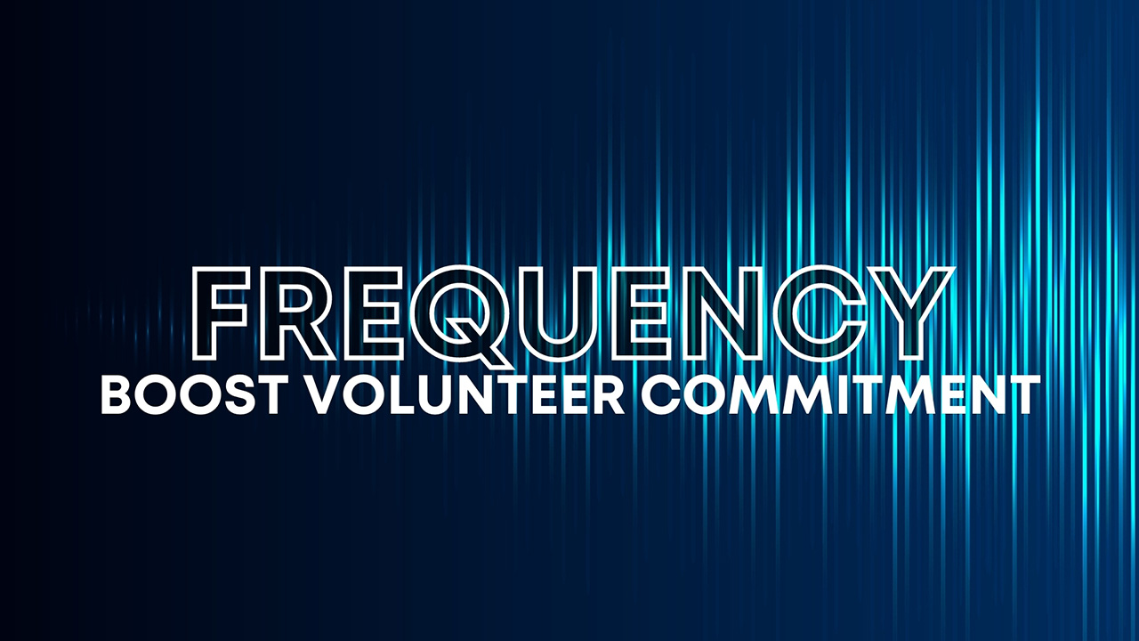 Frequency Boost Volunteer Commitment